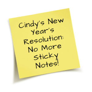 Cindy's New Year's Resolution: No More Sticky Notes!