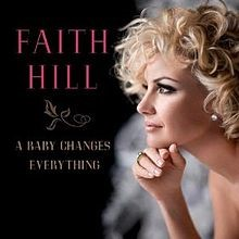 Faith Hill Album Cover - A Baby Changes Everything