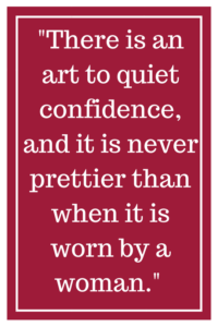 There is an art to quiet confidence, and it is never prettier than when it is worn by a woman.