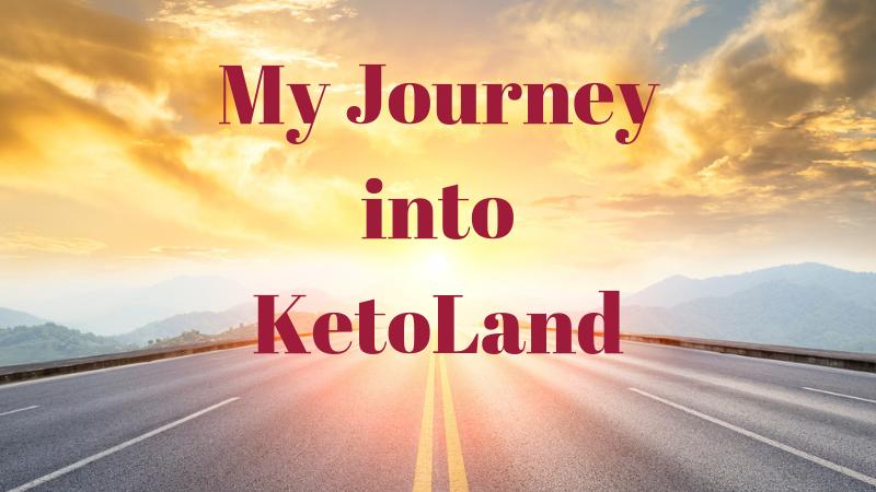 My Journey into KetoLand