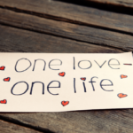 What Will You Do With Your One, Precious Life?